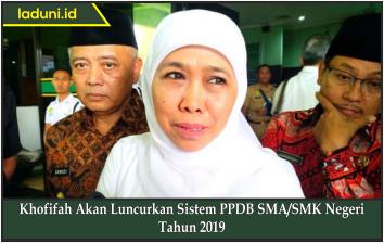 Khofifah Akan Luncurkan Sistem PPDB SMA/SMK Negeri Tahun 2019