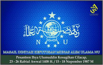 MASAIL DINIYAH KEPUTUSAN MUNAS ALIM ULAMA NU. PP. Ihya Ulumuddin Kesugihan Cilacap 15-18 Nopember 19