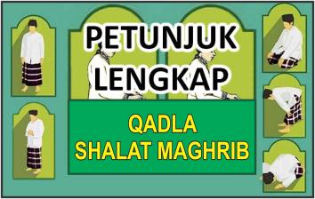 Petunjuk Lengkap Qadla Shalat Maghrib