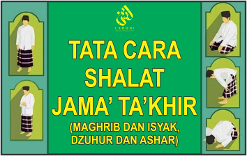 Tata cara Shalat Jama' Ta'khir (Maghrib dan Isyak, Dzuhur dan Ashar)