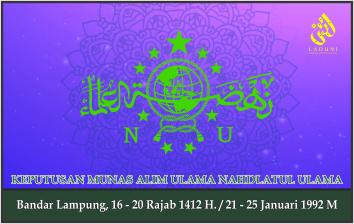 KEPUTUSAN MUNAS ALIM ULAMA NAHDLATUL ULAMA. Bandar Lampung, 21 - 25 Januari 1992 M