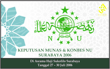 BAHTSUL MASAIL AD-DINIYYAH AL-WAQI'IYYAH MUNAS ALIM ULAMA & KONBES NU Surabaya, 27-30 Juli 2006 M