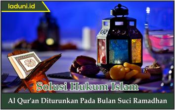Al Qur'an Diturunkan Pada Bulan Suci Ramadhan