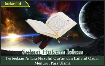 Perbedaan Antara Nuzulul Qur'an dan Lailatul Qadar Menurut Para Ulama
