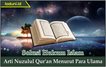 Arti Nuzulul Qur'an Menurut Para Ulama