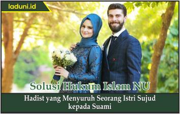 Hadist yang Menyuruh Seorang Istri Sujud kepada Suami