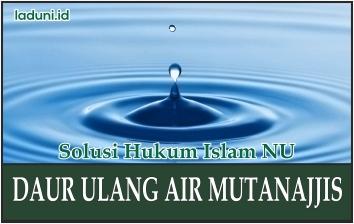 Hukum Mendaur Ulang Air Mutanajjis