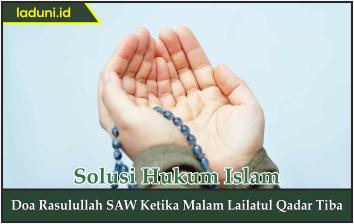 Doa Rasulullah SAW Ketika Malam Lailatul Qadar Tiba