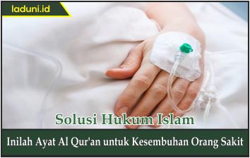 Inilah Ayat Al Qur'an untuk Kesembuhan Orang Sakit
