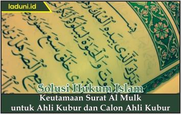Keutamaan Surat Al Mulk Untuk Ahli Kubur Dan Calon Ahli
