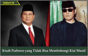 Kisah Prabowo yang Tidak Bisa Membohongi Kiai Munif