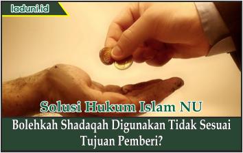 Bolehkah Shadaqah Digunakan Tidak Sesuai Tujuan Pemberi?