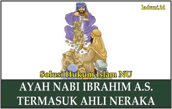 Inilah Penjelasan Mengenai Ayah Nabi Ibrahim A.S.
