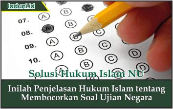 Inilah Penjelasan Hukum Islam tentang Membocorkan Soal Ujian Negara