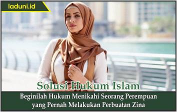 Hukum Menikahi Seorang Perempuan yang Pernah Melakukan Perbuatan Zina