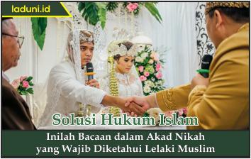Inilah Bacaan Dalam Akad Nikah Yang Wajib Diketahui Lelaki Muslim