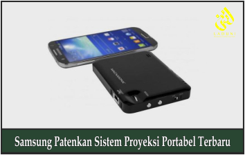 Samsung Patenkan Sistem Proyeksi Portabel Terbaru