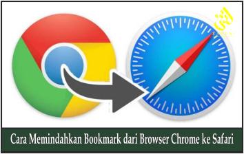 Cara Memindahkan Bookmark dari Browser Chrome ke Safari