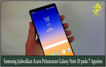 Samsung Jadwalkan Acara Peluncuran Galaxy Note 10 pada 7 Agustus