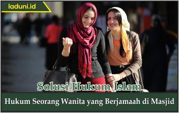 Hukum Seorang Wanita yang Berjamaah di Masjid