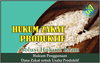 Hukum Penggunaan Dana Zakat untuk Usaha Produktif