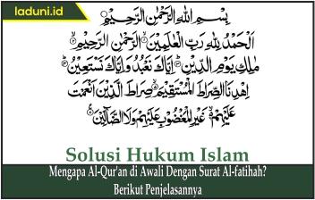 Mengapa Al Quran Di Awali Dengan Surat Al Fatihah Berikut