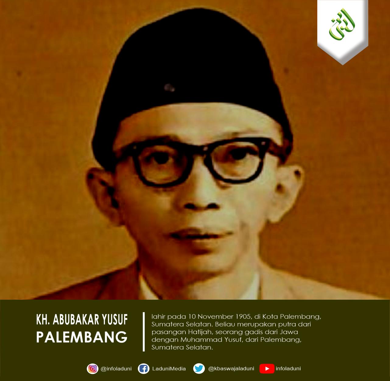 Biografi KH. Abubakar Yusuf Palembang