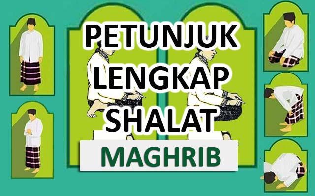 Petunjuk Lengkap Shalat Maghrib Shalat Laduni Layanan Digital Untuk Negeri