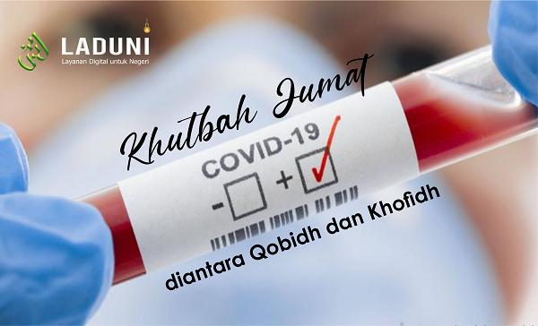 Khutbah Jumat: Covid di Antara Qobidh dan Khofidh