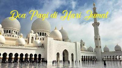 Doa Pagi di Hari Jumat yang Diajarkan Rasulullah SAW