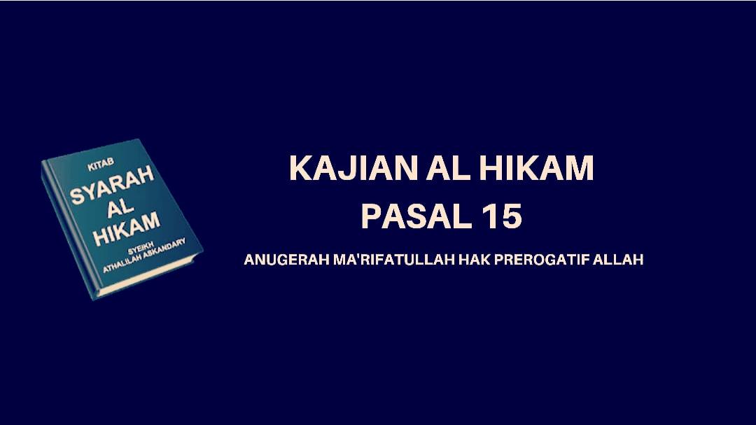 Kajian Kitab Hikam Pasal 15, 'Anugerah Ma'rifatullah Hak Prerogatif Allah'