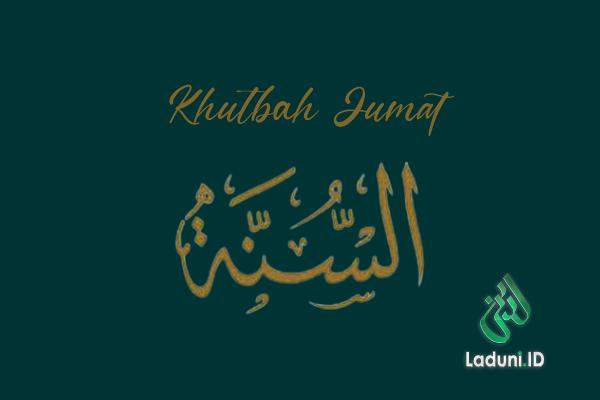 Khutbah Jumat: Membumikan Sunnah Nabi Muhammad S.A.W.