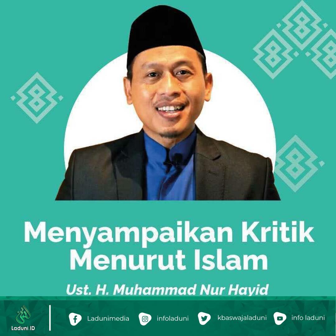 Ustadz H.M. Nur Hayid: Menyampaikan Kritik Menurut Islam
