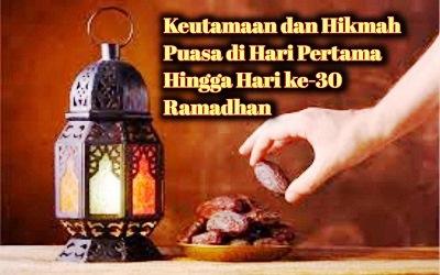 Keutamaan dan Hikmah Puasa di Hari Pertama Hingga Hari ke-30 Ramadhan
