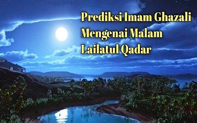 Prediksi Imam Ghazali Mengenai Malam Lailatul Qadar