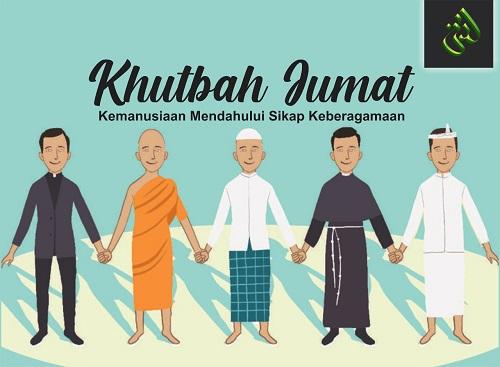 Khutbah Jum'at: Kemanusiaan Mendahului Sikap Keberagamaan