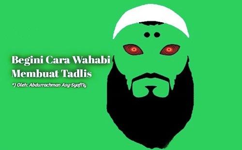 Cara Wahabi Membuat Tadlis