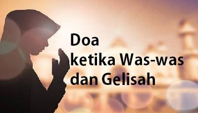 Doa Ketika Was - was dan Gelisah