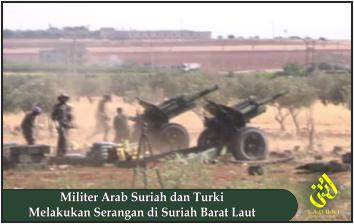 Militer Arab Suriah dan Turki Melakukan Serangan di Suriah Barat Laut